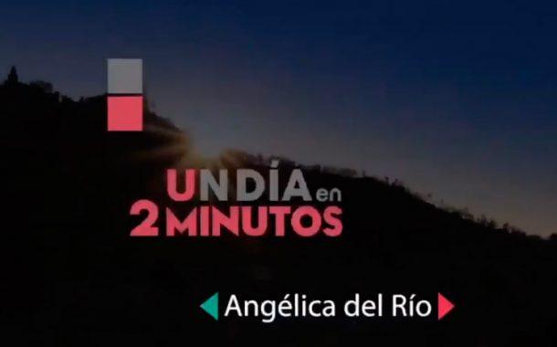 1 Día en 2 Minutos con Angélica del Río 28 Noviembre
