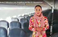 1 Día en 2 Minutos con Angélica del Río 01 Noviembre