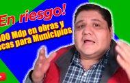 Video: En riesgo 400 millones de pesos en obras y becas para municipios