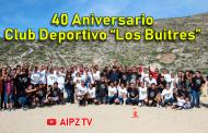 """Video: 40 Aniversario del Club Deportivo """"Los Buitres"""""""
