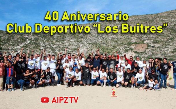 """40 Aniversario del Club Deportivo """"Los Buitres"""""""