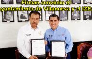 Firma de convenio entre el H. Ayuntamiento de Villanueva y el IZEA