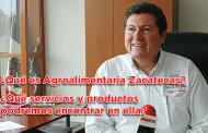 Entrevista: Adolfo Bonilla Gómez, Agroalimentaria Zacatecas