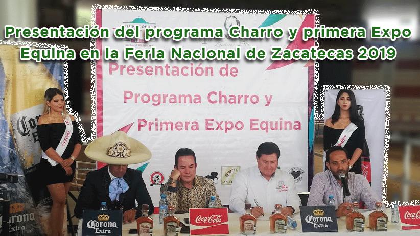 En vivo: Presentación del programa Charro y primera Expo Equina en la Feria Nacional de Zacatecas 2019