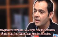 Video: Programa 2X1 en La Joya de la Corona y el éxito de las Marchas Exploratorias