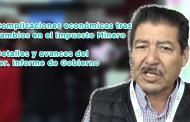 Complicaciones económicas tras cambios en el Impuesto Minero, detalles y avances del 1er. Informe de Gobierno