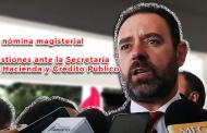 Video: La nómina magisterial y gestiones ante la Secretaría de Hacienda y Crédito Público