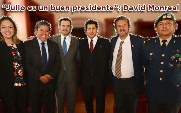 Julio es un buen Presidente : David Monreal Avila