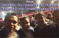Video: Protesta de Alcaldes en Palacio Nacional por Presupuesto 2020
