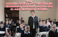 Video: Rehabilita Gobierno de Tello Primaria Libertadores, institución con 132 años de valor histórico en Fresnillo
