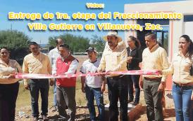 Video: Entrega de 1ra. Etapa del Fracc. Villa Gutierre en Villanueva, Zac.