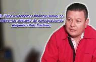 Video: En Tabasco tenemos finanzas sanas, no pediremos adelanto de participaciones: Alejandro Ruiz Martínez