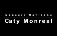 Mensaje Navideño Caty Monreal