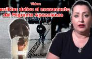 Video: Terribles daños al monumento del Migrante Apozolense