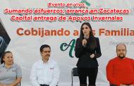 Evento en vivo: Sumando esfuerzos, arranca en Zacatecas Capital entrega de Apoyos Invernales