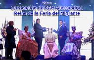 Video: Coronación de SGM Alessandra I, Reina de la Feria del Migrante