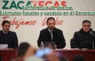 Conferencia de prensa: Estímulos fiscales y sucesos en el Cerereso