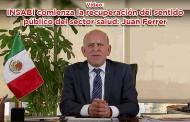 INSABI comienza la recuperación del sentido público del sector salud: Juan Ferrer