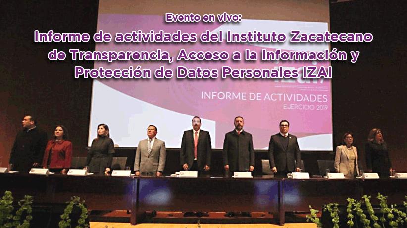 Evento en vivo: Informe de actividades del Instituto Zacatecano de Transparencia, Acceso a la Información y Protección de Datos Personales IZAI