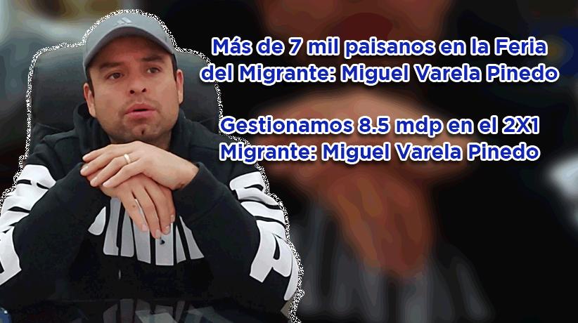 Video: Recibimos a más de 7 mil paisanos en la Feria del Migrante: Miguel Varela Pinedo
