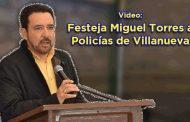 Video : Festeja Miguel Torres a Policías de Villanueva