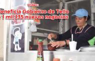 Video: Beneficia Gobierno de Tello a 1 mil 135 nuevos negocios