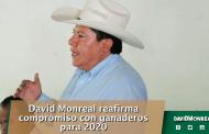 David Monreal reafirma compromiso con ganaderos para 2020