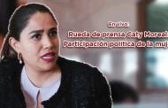 EN VIVO | Rueda de prensa Caty Moreal: Participación política de la mujer