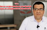 Video: Evitemos conglomeraciones para disminuir riesgos de contagios: Erick Muñoz Román