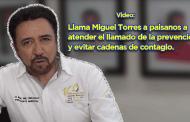 Llama Miguel Torres a paisanos a atender el llamado de la prevención y evitar cadenas de contagio.