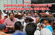 Video: Comerciantes de Trancoso se manifiestan en la SEDESOL