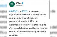 La CFE desmiente supuestos aumentos a las tarifas de energía eléctrica.
