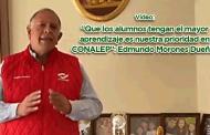 """""""Que los alumnos tengan el mayor aprendizaje es nuestra prioridad en CONALEP"""": Edmundo Morones Dueñas."""