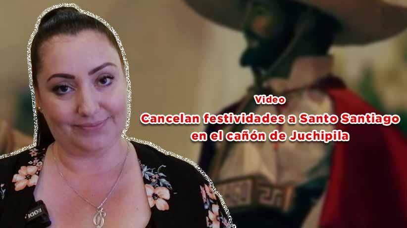 Se cancelan las festividades de Santo Santiago en el cañón de Juchipila
