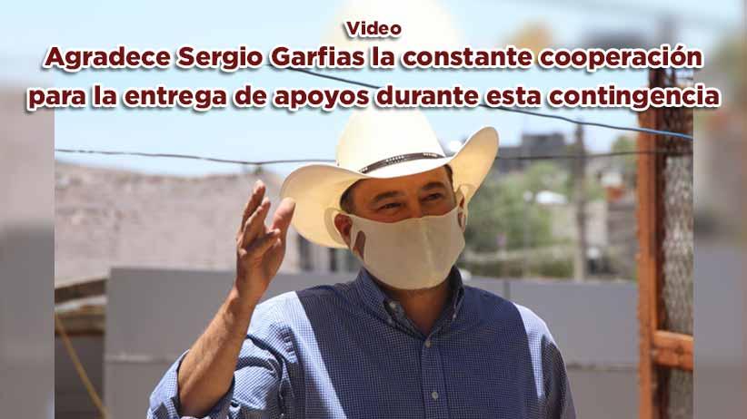 Agradece Sergio Garfias la constante cooperación para la entrega de apoyos durante esta contingencia (video)