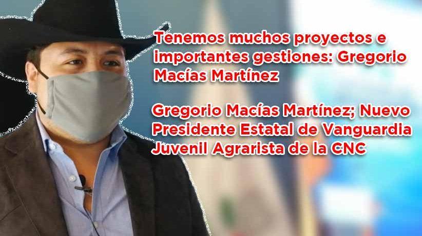 Tenemos muchos proyectos e importantes gestiones: Gregorio Macías Martínez (video)