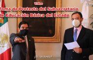 Toma de Protesta del Subsecretario de Educación Básica del Estado (video)