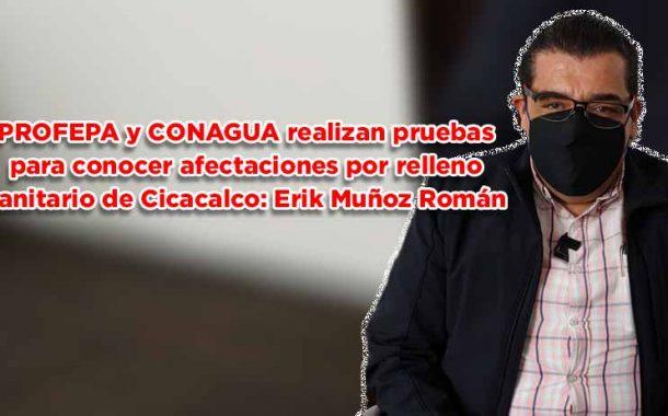 PROFEPA y CONAGUA realizan pruebas para conocer afectaciones por relleno sanitario de Cicacalco: Erik Muñoz Román (Video)