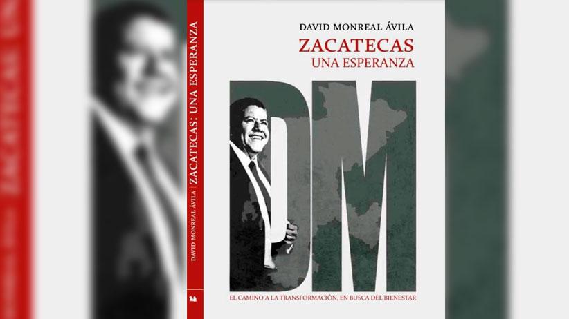 """David Monreal Ávila presentará su nuevo libro """"Zacatecas: una esperanza"""""""