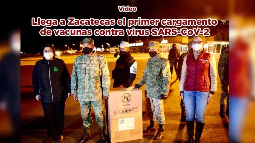 Llega a Zacatecas primer cargamento de vacunas contra virus SARS-CoV-2 (video)