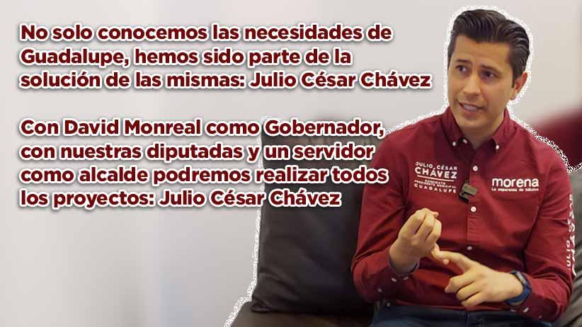 No solo conocemos las necesidades de Guadalupe, hemos sido parte de la solución de las mismas: Julio César Chávez (video)