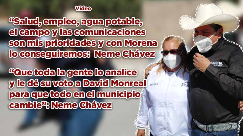 """""""Salud, empleo, el agua potable, el campo y las comunicaciones son mis prioridades y con Morena lo conseguiremos"""": Neme Chávez (Video)"""