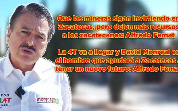 Que las mineras sigan invirtiendo en Zacatecas, pero dejen más recursos a los zacatecanos: Alfredo Femat (video)