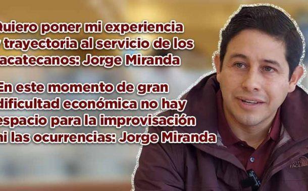 Quiero poner mi experiencia y trayectoria al servicio de los zacatecanos: Jorge Miranda Castro (Vídeo)