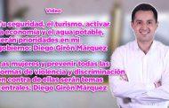 Tu seguridad, el turismo, activar la economía y el agua potable, serán prioridades en mi gobierno: Diego Girón Márquez