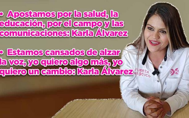 Apostamos por la salud, la educación, apostamos por el campo y las comunicaciones: Karla Álvarez (video)