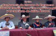 """Conferencia de Charros de Zacatecas sobre el Torneo """"Amor con amor se paga"""" y el concierto de Julión Álvarez"""
