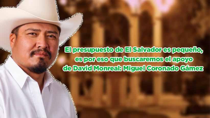 El presupuesto de El Salvador es pequeño, es por eso que buscaremos el apoyo de David Monreal: Miguel Coronado Gámez (video)