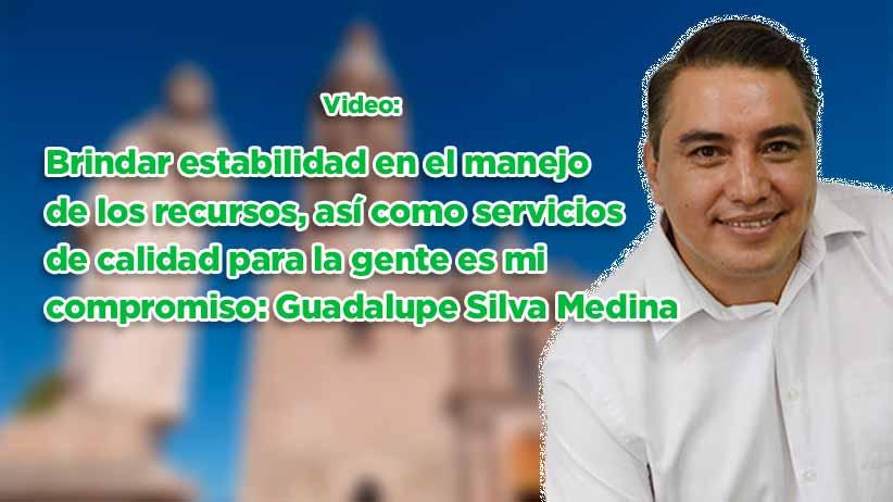 Brindar estabilidad en el manejo de los recursos, así como servicios de calidad para la gente es mi compromiso: Guadalupe Silva Medina (video)
