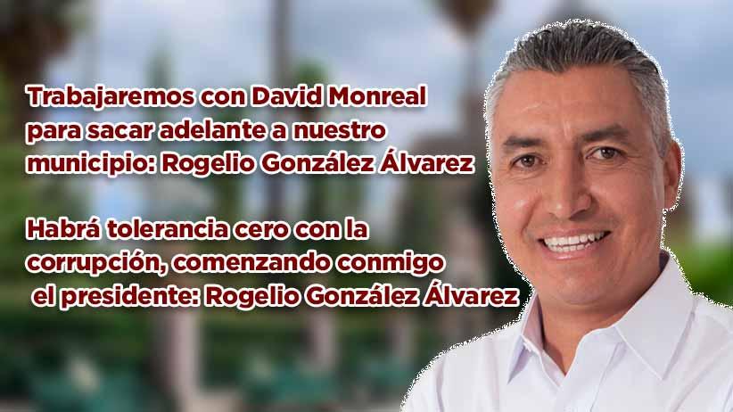Trabajaremos hombro a hombro con David Monreal para sacar adelante a nuestro municipio: Rogelio González Álvarez (video)